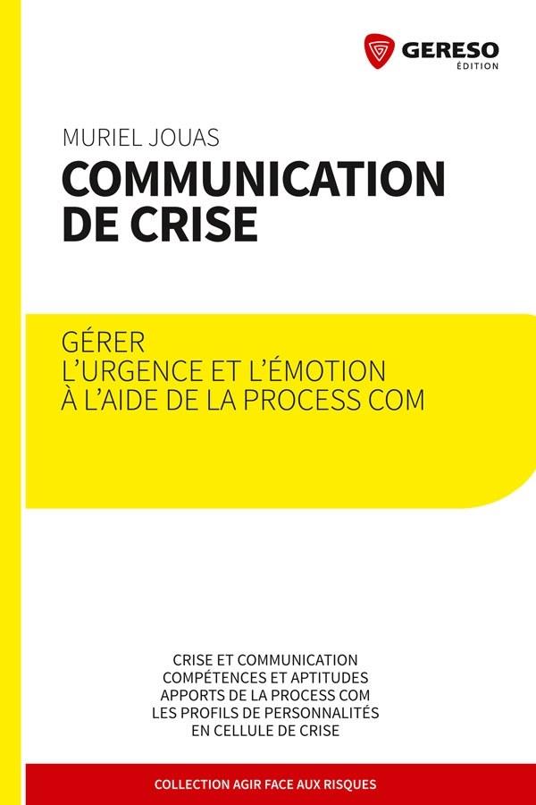 Communication de crise : gérer l'urgence avec la Process Com